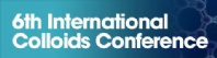6th International Colloids Conference